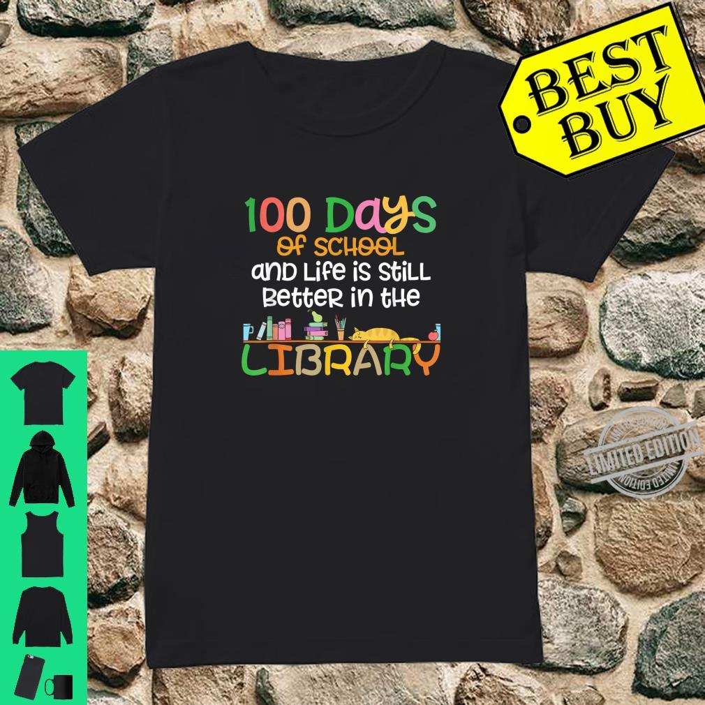 100 Days of School And Life Is Still Better In The Library Shirt ladies tee