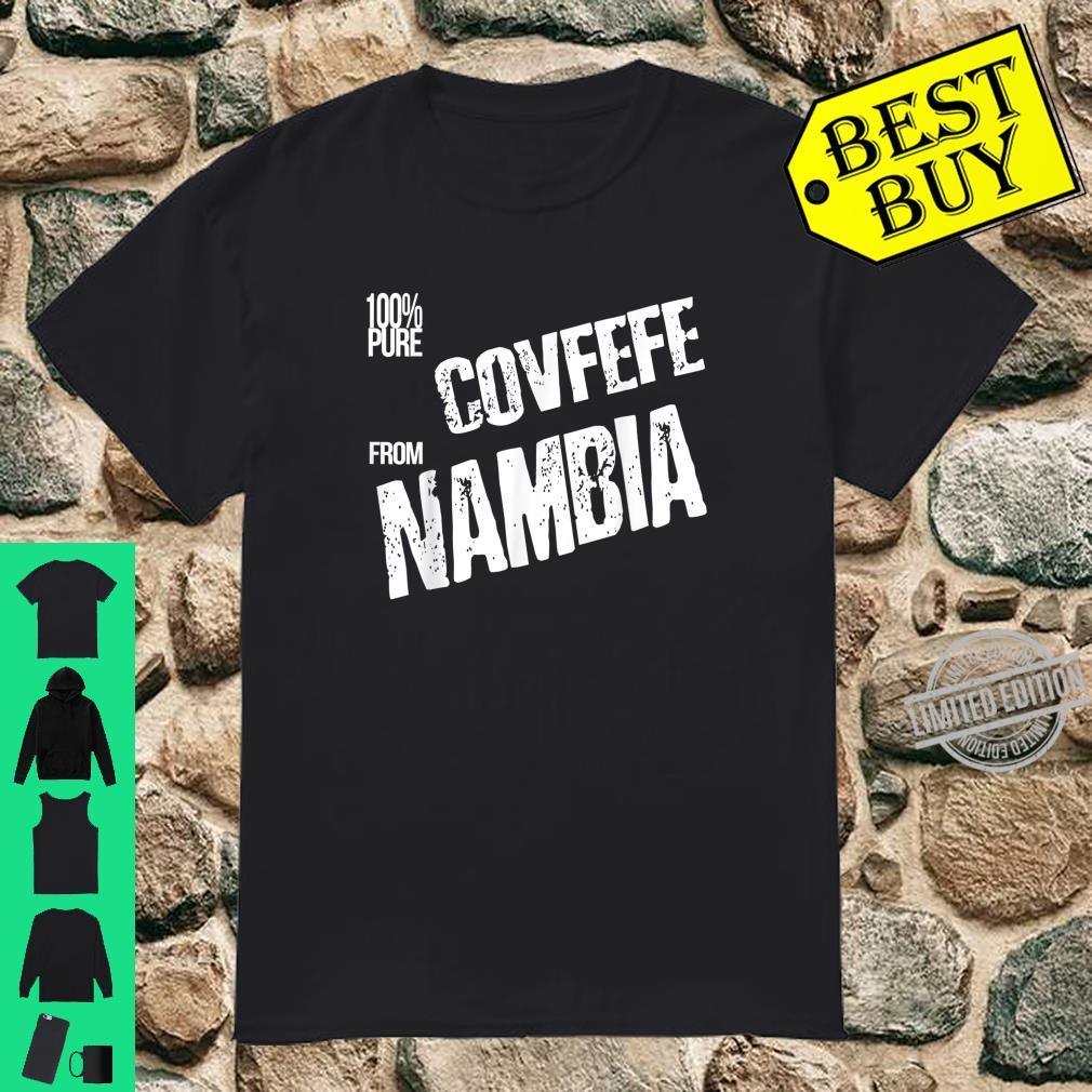 Covfefe from Nambia President Trump Quote Meme Shirt