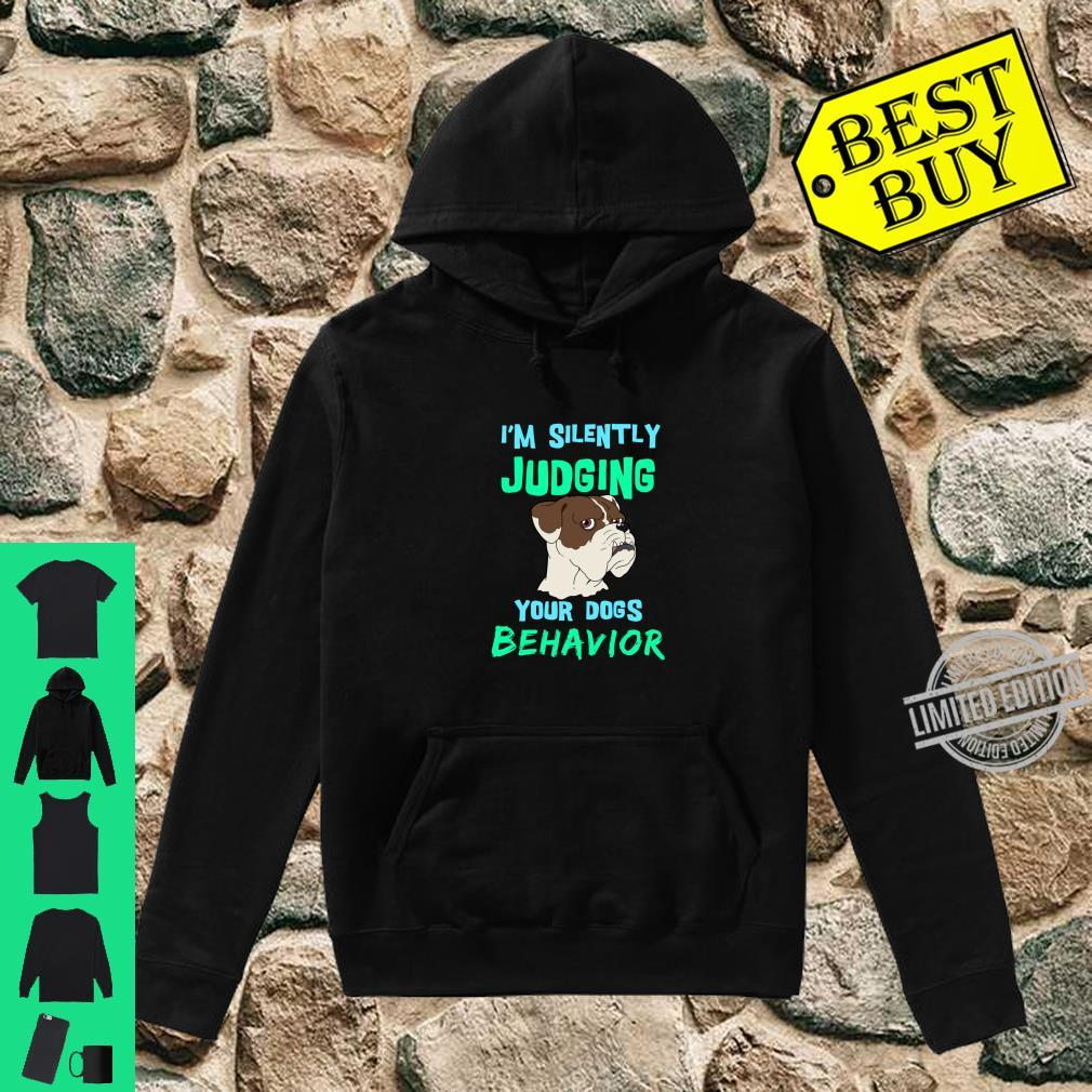Funny Dog Silently Judging Your Dogs Behavior Shirt hoodie