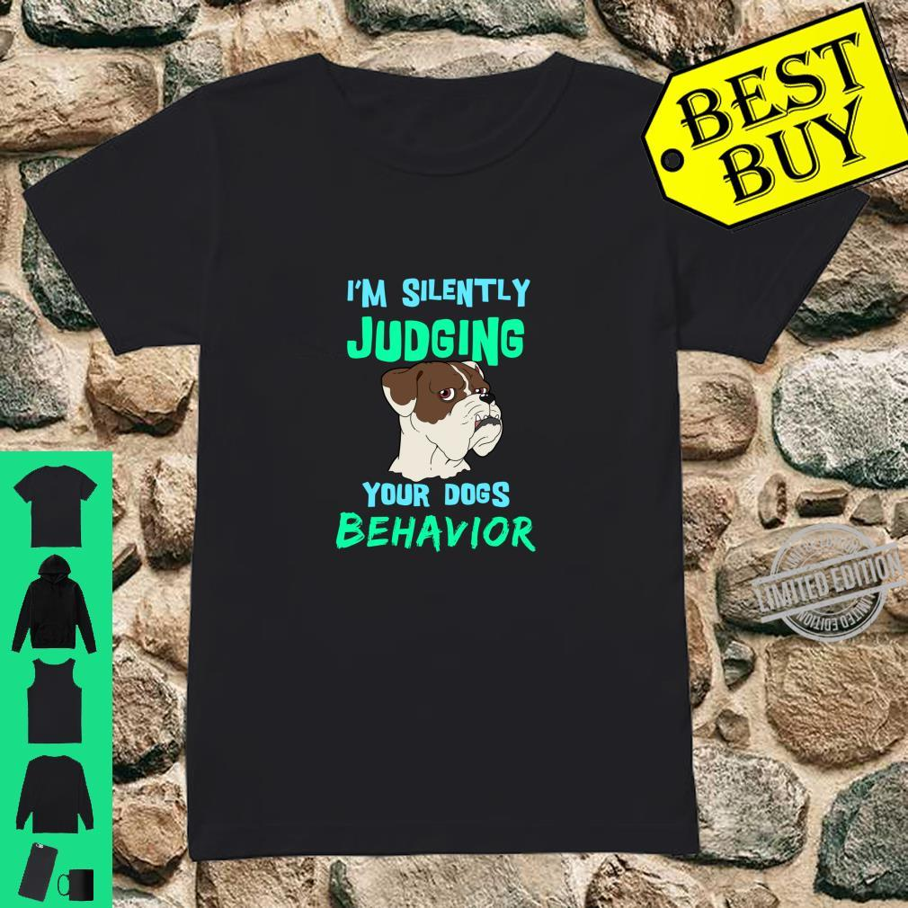Funny Dog Silently Judging Your Dogs Behavior Shirt ladies tee