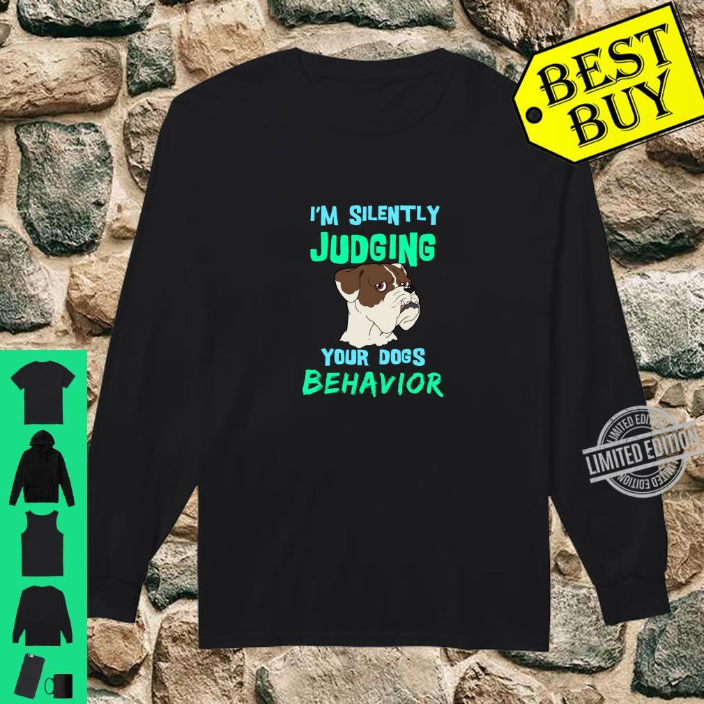 Funny Dog Silently Judging Your Dogs Behavior Shirt long sleeved