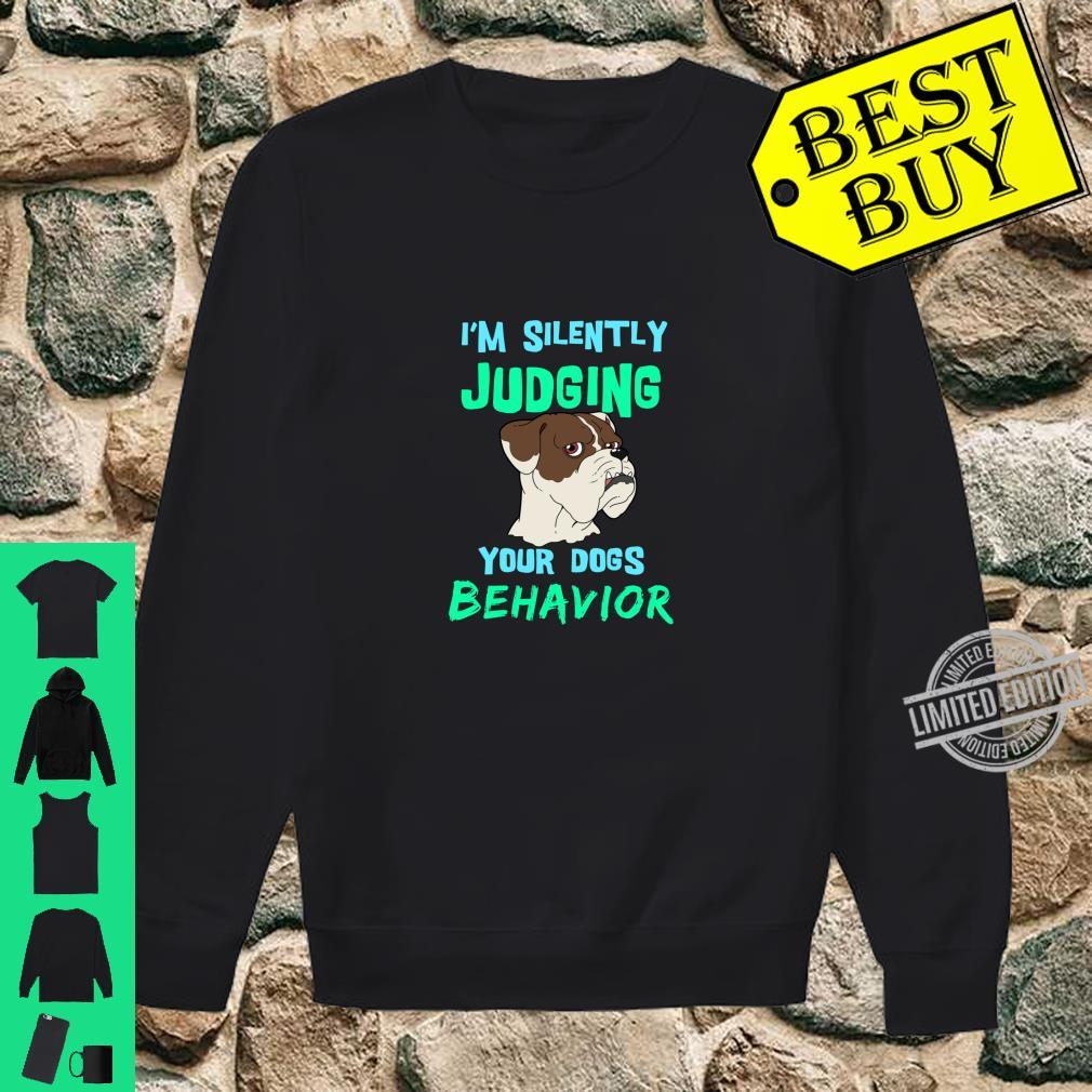 Funny Dog Silently Judging Your Dogs Behavior Shirt sweater