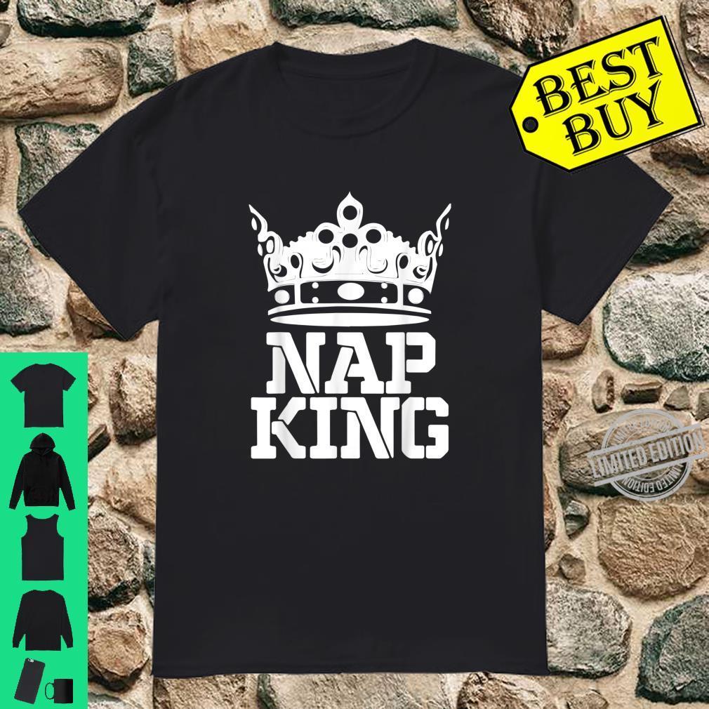 Funny Nap King napping Shirt