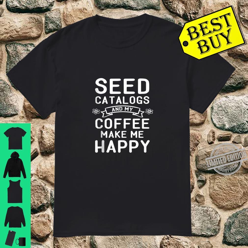 Gardening Coffee Garden Love Seed Catalog Flowers Shirt