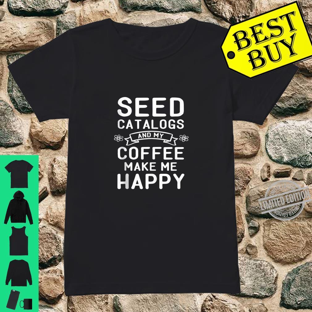 Gardening Coffee Garden Love Seed Catalog Flowers Shirt ladies tee