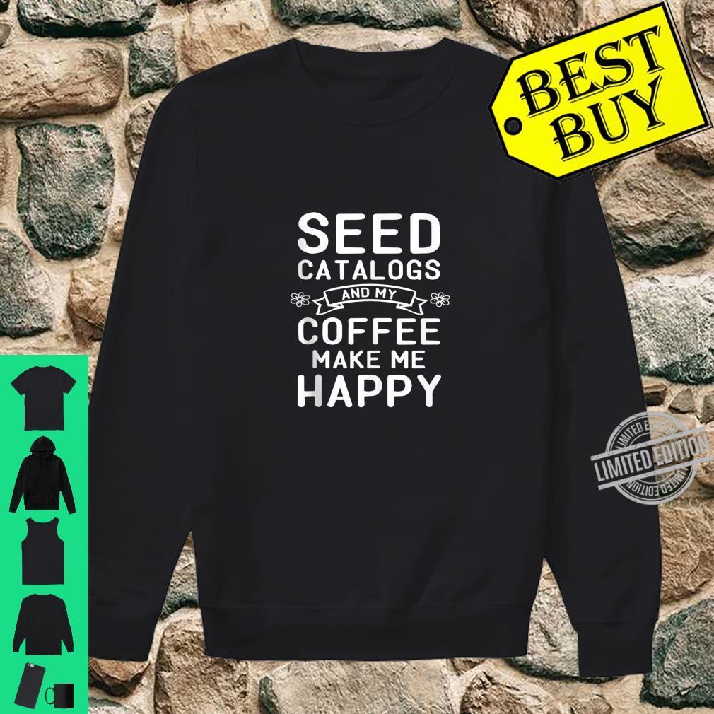 Gardening Coffee Garden Love Seed Catalog Flowers Shirt sweater