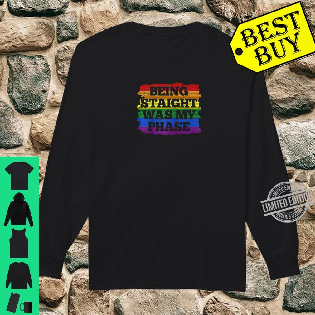 Gay Pride Month Being Straight Was My Phase Rainbow LGBTQ Shirt long sleeved