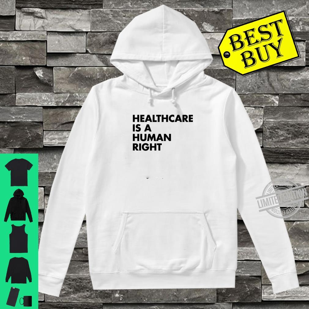 Healthcare is a Human Right Shirt hoodie