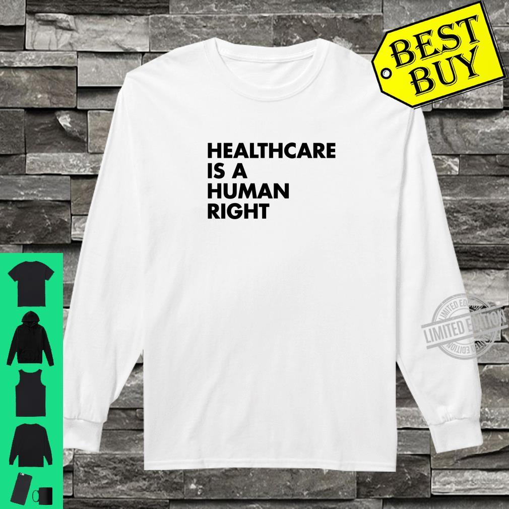 Healthcare is a Human Right Shirt long sleeved