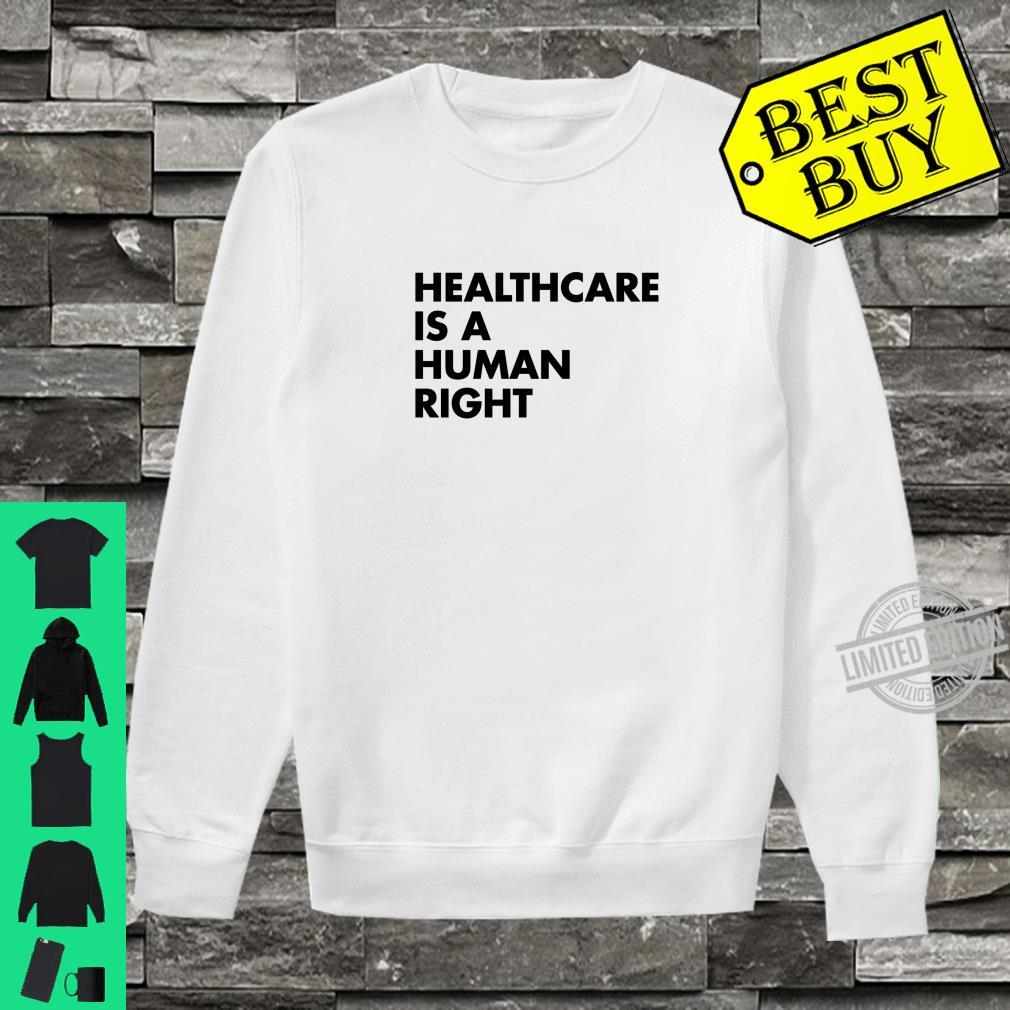 Healthcare is a Human Right Shirt sweater