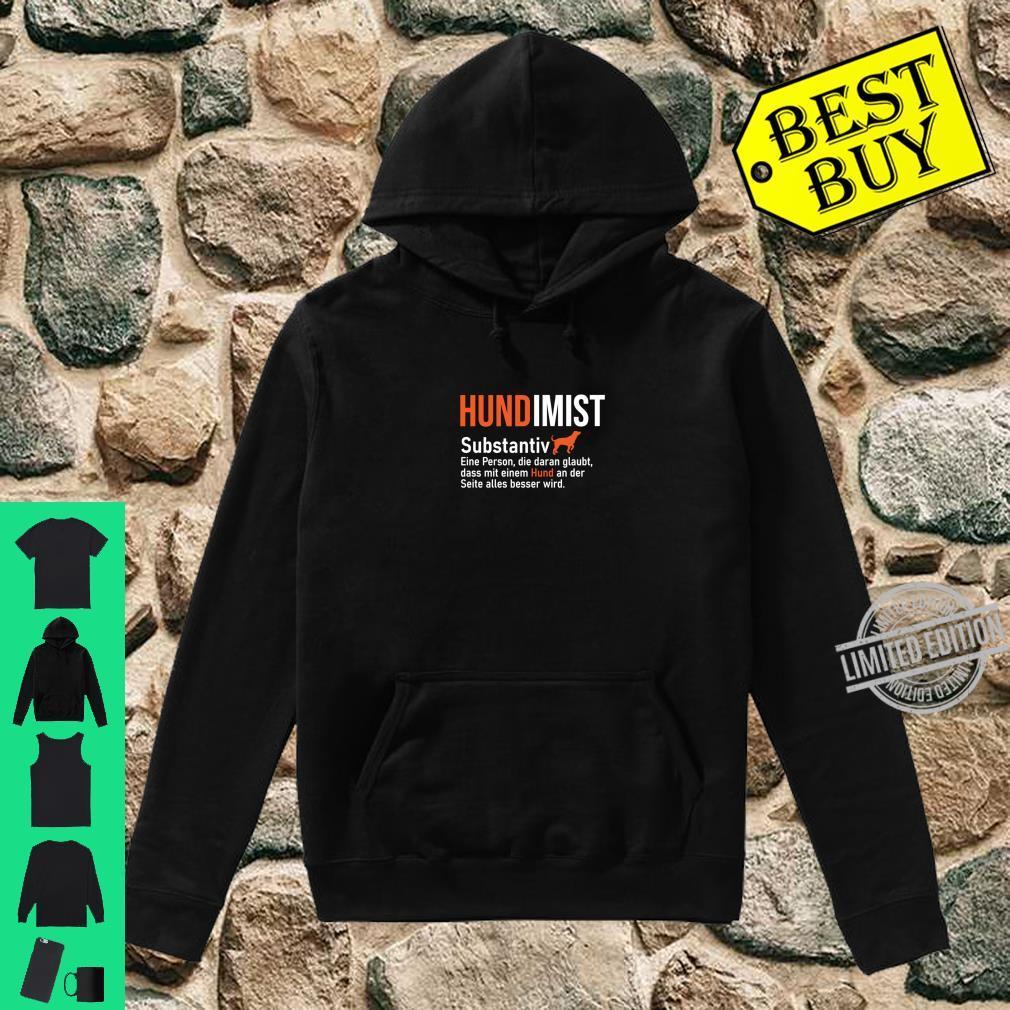 Hundimist Hunde Shirt Hundebesitzer Hundeliebhaber Spruch Shirt hoodie
