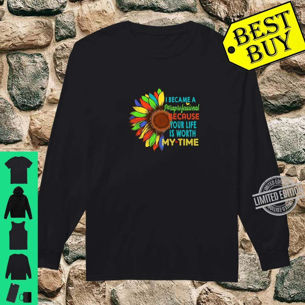 I Became A Paraprofessional Cute Sunflower Shirt long sleeved