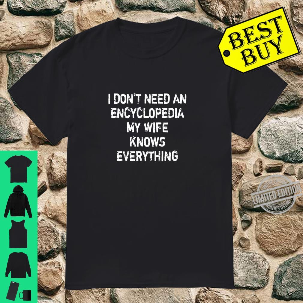 I Don't Need Encyclopedia My Wife Knows Everything Shirt
