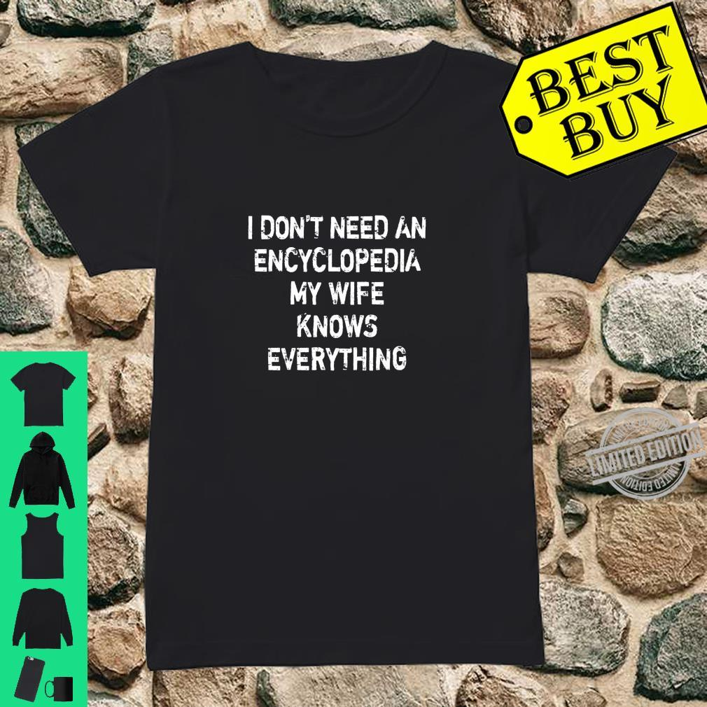 I Don't Need Encyclopedia My Wife Knows Everything Shirt ladies tee