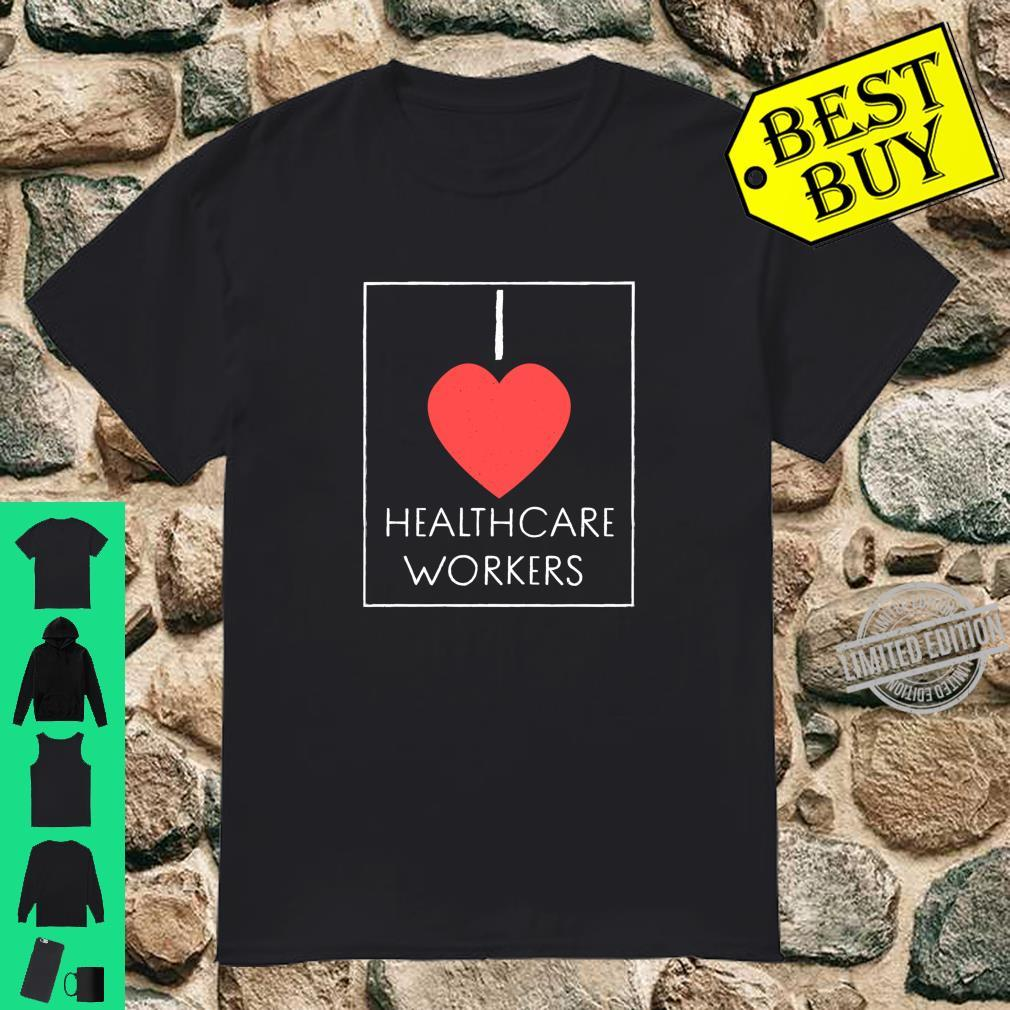 I Heart HealthCare Workers Heart Shirt