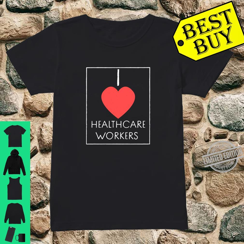 I Heart HealthCare Workers Heart Shirt ladies tee
