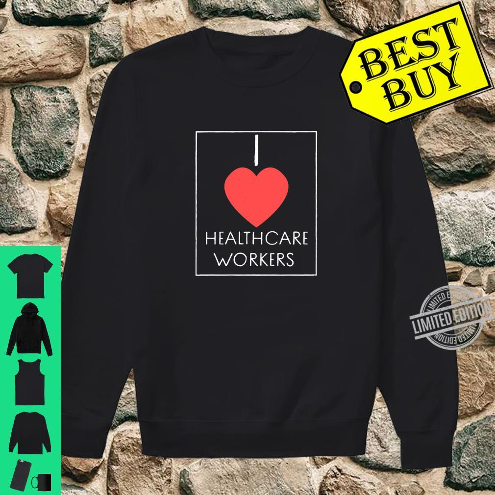 I Heart HealthCare Workers Heart Shirt sweater