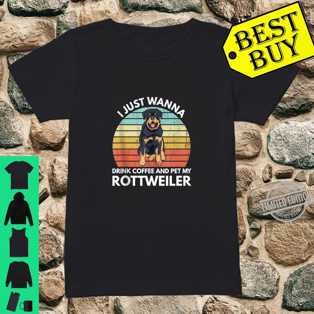 I Just Wanna Drink Coffee And Pet My Rottweiler Rottie Shirt ladies tee