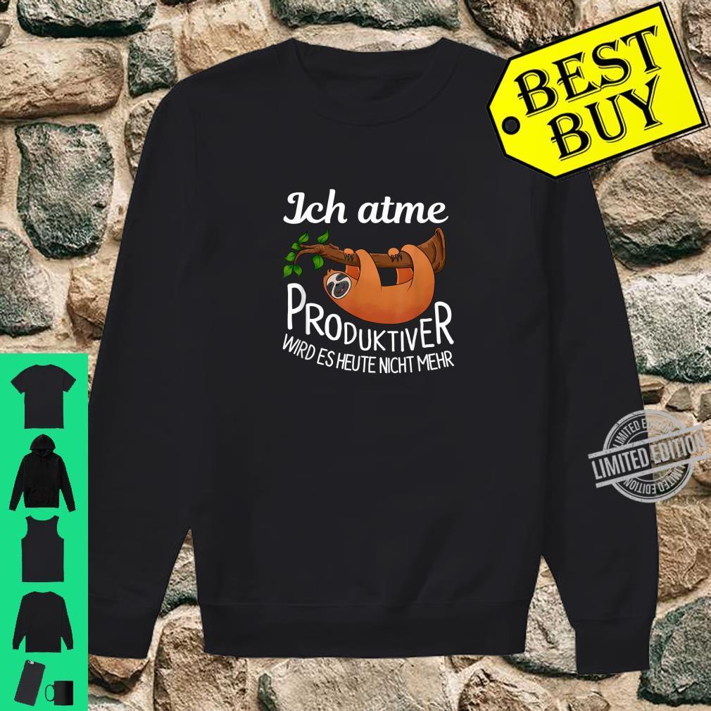 Ich Atme Produktiver wird es nicht mehr Faultier Spruch Shirt sweater