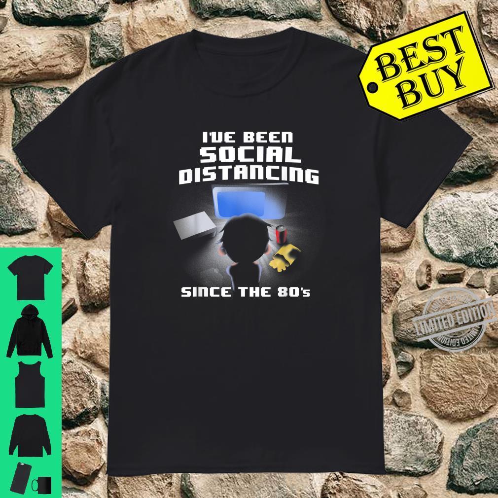 I've Been Social Distancing Since The 80's Video games Shirt