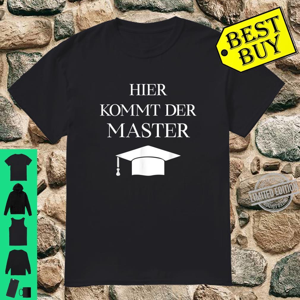Masterabschluss Sponsion Geschenk Hier kommt der Master Shirt