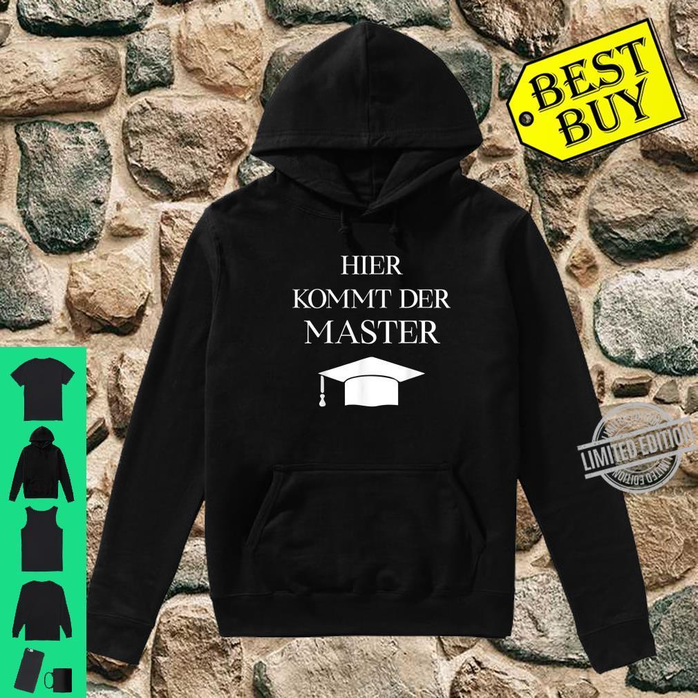 Masterabschluss Sponsion Geschenk Hier kommt der Master Shirt hoodie
