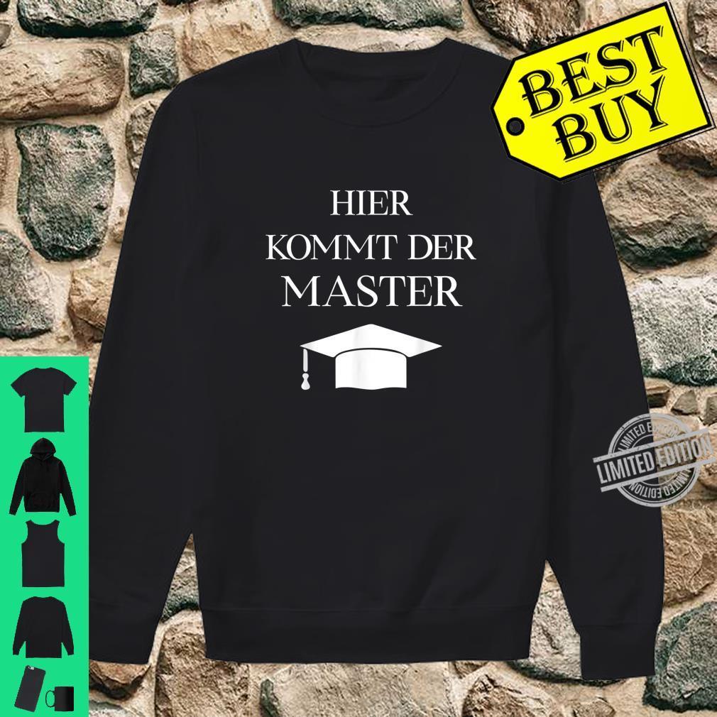 Masterabschluss Sponsion Geschenk Hier kommt der Master Shirt sweater