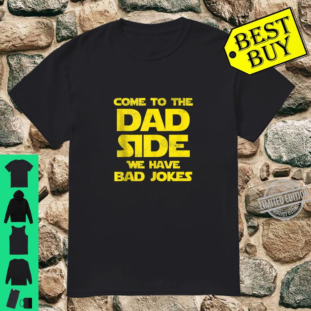Mens Come To The Dad Side We Have Bad Jokes Parody Shirt