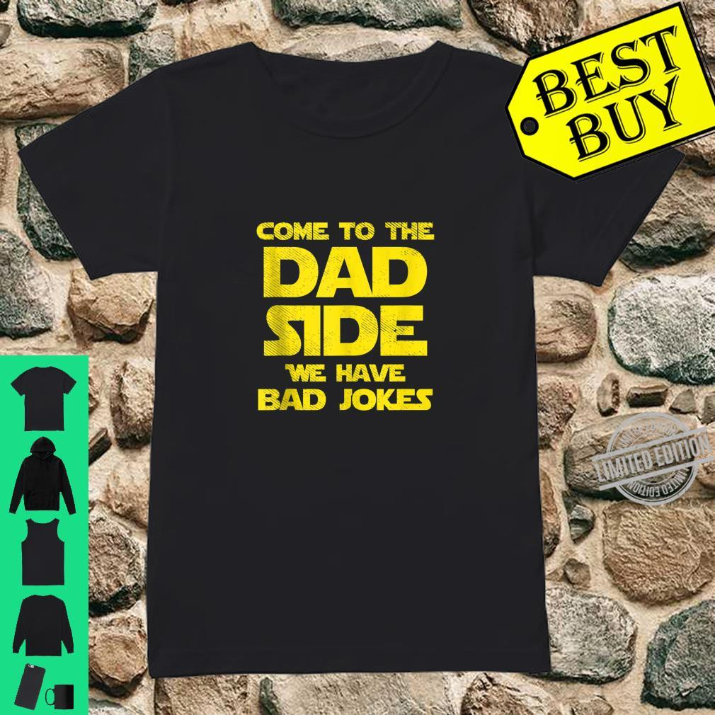Mens Come To The Dad Side We Have Bad Jokes Parody Shirt ladies tee