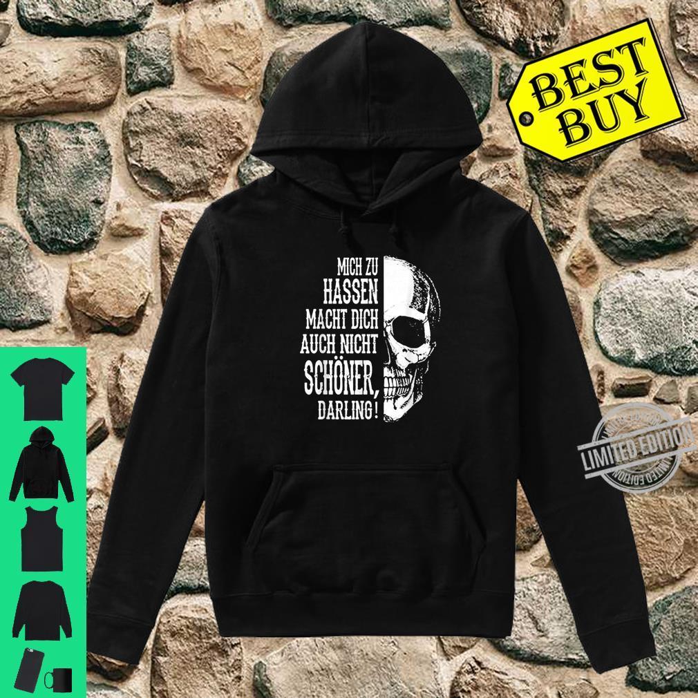 Mich Zu Hassen Macht Dich Auch Nicht Schoner Darling Shirt hoodie