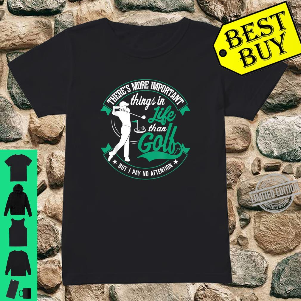 More important things in life than golf. Shirt ladies tee