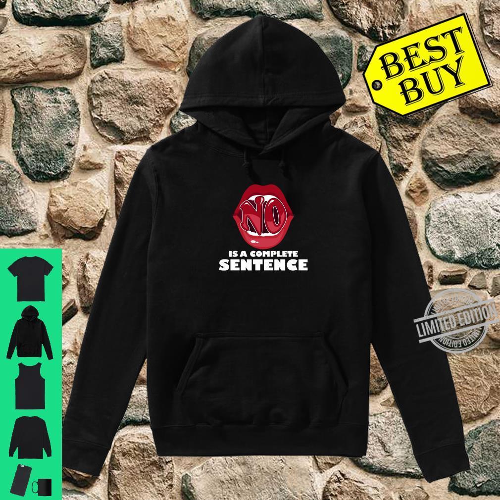 Nein ist ein vollständiger Satz Cooles Zitat Shirt hoodie