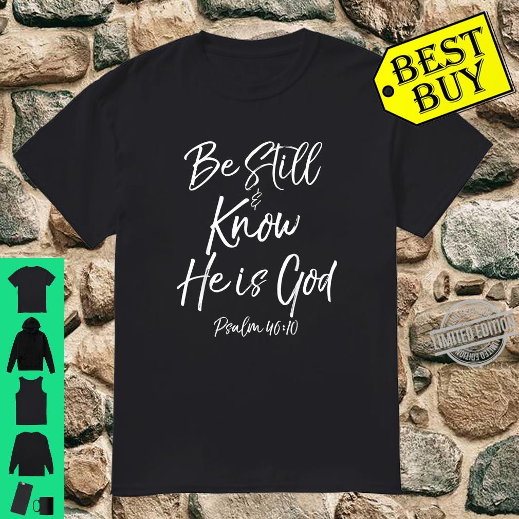 Psalm 4610 Bible Verse Quote Worship Saying Be Still & Know Shirt
